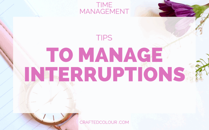 Tips to manage interruptions