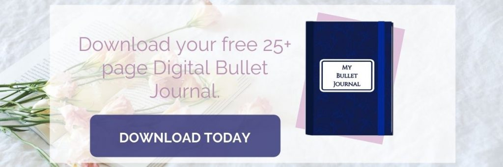 Download your free 50+ page Digital Bullet Journal.
